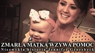 Gdy zmarła matka wzywa pomoc. Niezwykła historia Jennifer Groesbeck