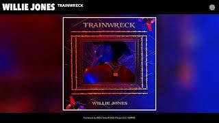 Willie Jones Trainwreck