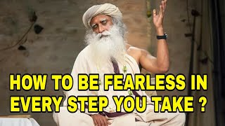 How to be Fearless ?Learn this before stepping out into competitive world Sadhguru