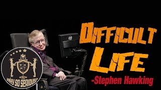 Difficult Life -Stephen Hawking | Motivation Status | Why So Serious? | Whats App Status