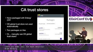 Bram Verburg Learn you some 'ssl' for much security! - ElixirConfEU 2019