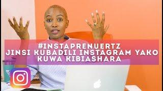 #INSTAPRENUERTZ :JINSI KUBADILI UKURASA WAKO WA INSTAGRAM KUWA KIBIASHARA ( INSTAGRAM   BUSINESS)