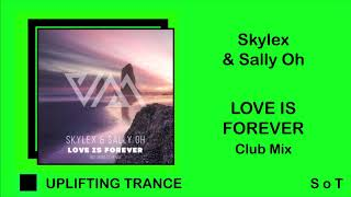 Skylex & Sally Oh - Love is Forever [Free Download]