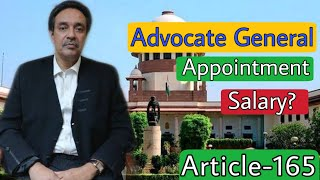 Advocate General   Appointment   Salary   AG   Article 165   Article 177   Polity Constitution  