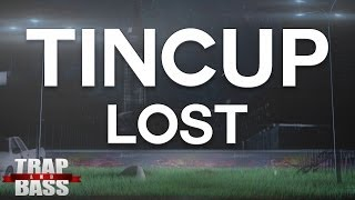 Tincup - Lost