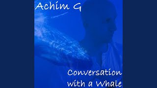 Conversation With a Whale
