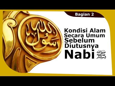 Sirah Nabi 2 : Kondisi Alam Secara Umum Sebelum Diutusnya Nabi صلى الله عليه وسلم