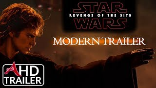 Star Wars: Revenge Of The Sith - Modern Trailer (2018)