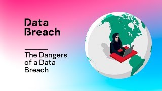 The Dangers of a Data Breach