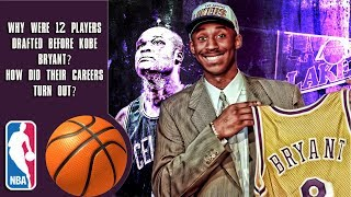 Why Were 12 Players Drafted Before Kobe Bryant? How Did Their Careers Turn Out?