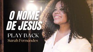 "Sarah Fernandes | O Nome De Jesus ""PLAYBACK"""