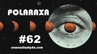 Polaraxa 62 – Kosmiczne manipulacje