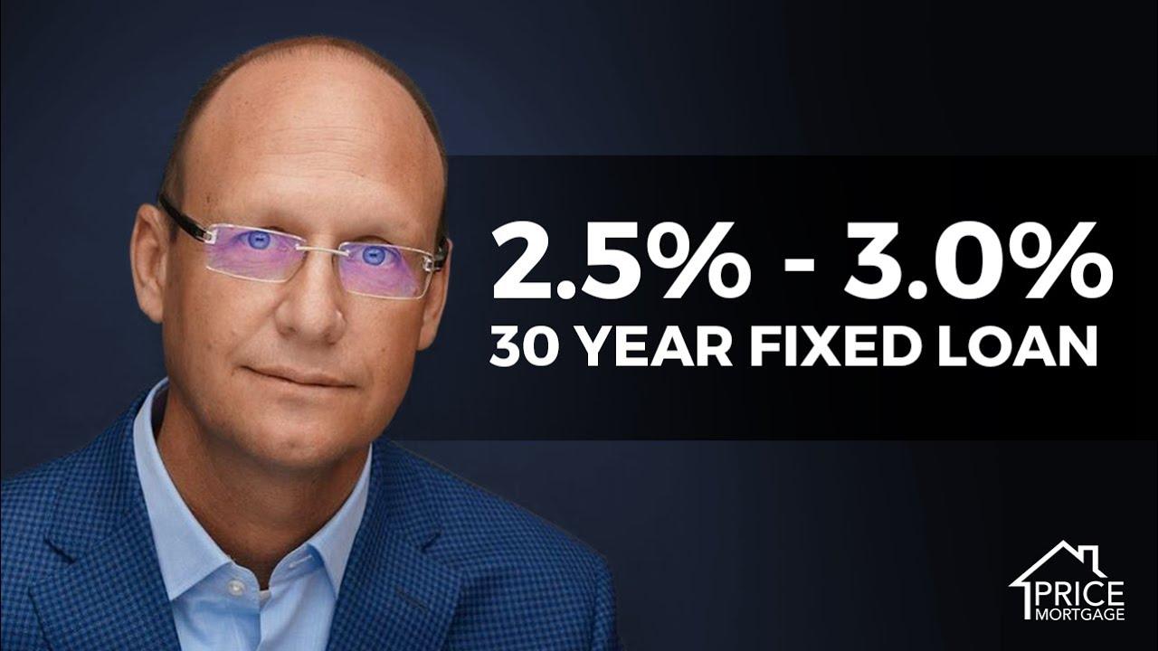 2.5% – 3.0% 30 Year Fixed Loan