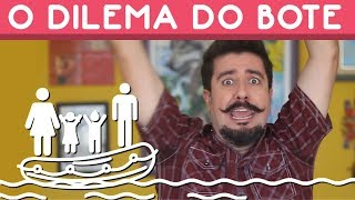 O DILEMA DO BOTE
