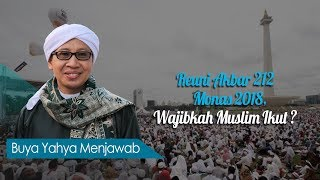 Download Video Reuni Akbar 212 Monas 2018, Wajibkah Muslim Ikut ? - Buya Yahya Menjawab MP3 3GP MP4