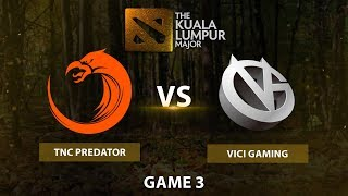 TNC Predator vs Vici Gaming |BO3 LB|Game 3|The Kuala Lumpur Major
