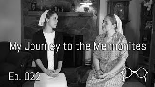 My Journey to the Mennonites - Anabaptist Perspectives Ep. 022