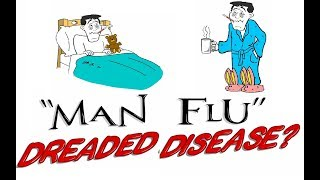 The Dreaded Man Flu