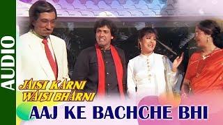 Aaj Ke Bachche Bhi - Full Song | Jaisi Karni Waisi Bharni