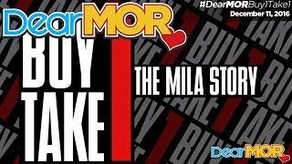 "Dear MOR: ""Buy 1 Take 1"" The Mila Story 12-11-16"