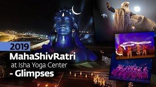 MahaShivRatri 2019 at Isha Yoga Center - Glimpses | Sadhguru