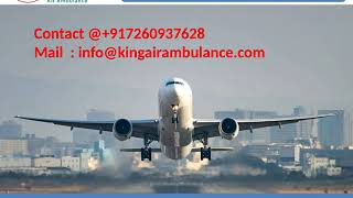 Get Low-Fare Air Ambulance Service in Bagdogra and Dibrugarh by King