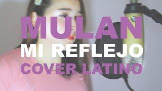 Mulan - Mi reflejo (Cover latino)