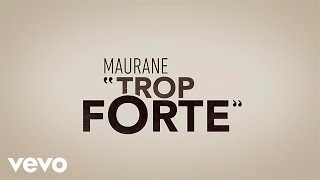 Maurane   Trop Forte (Video Lyrics)