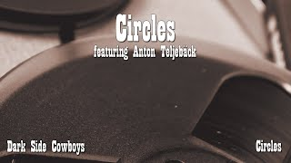 Dark Side Cowboys - Circles (single from Chronicles III)