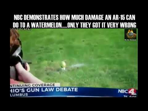 NBC Demonstrates How Much Damage an AR 15 Can Do to a Watermelon