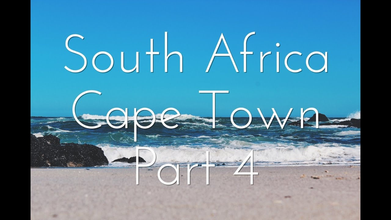 South Africa, Cape Town: Part 4 | Youtube By Harrison