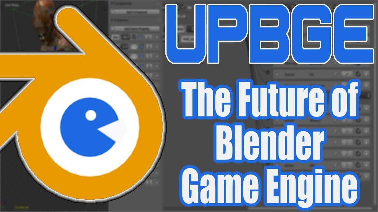 UPBGE -- The Future of Blender Game Engine