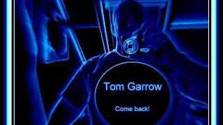 Tom Garrow - Come back! (New Italo Disco)