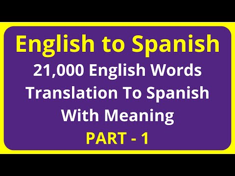 Translation of 21,000 English Words To Spanish Meaning - PART 1