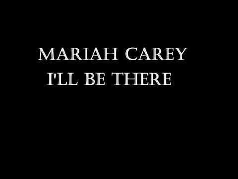 Mariah Carey - I'll Be There Lyrics