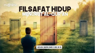 Filsafat Hidup Menurut Al-Qur'an - Gus Dhofir Zuhry