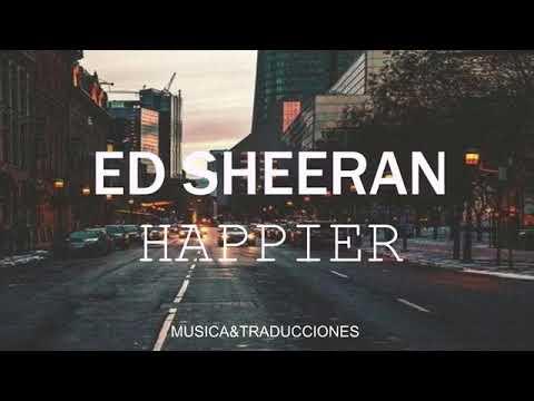 Ed Sheeran | Happier | Subtitulado al Español