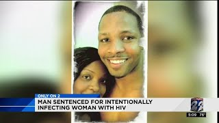 Man sentenced for intentionally infecting woman with HIV