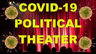 Covid19 Political Theater