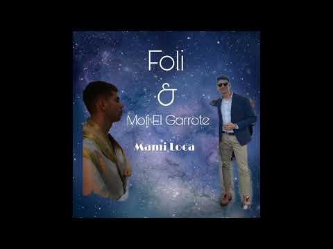 Foli & Mofi El Garrote - Mami Loca