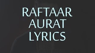 Raftaar AURAT Lyrics  Full Song  Powered By One Digital Entertainment