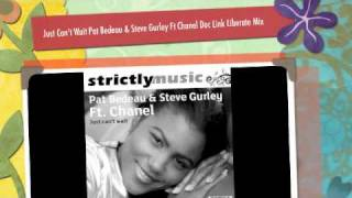 Just Can't Wait - Pat Bedeau & Steve Gurley Ft Chanel (Doc Link's Liberate Mix)