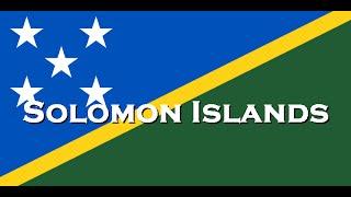 「National Anthem」Solomon Islands - God Save Our Solomon Islands