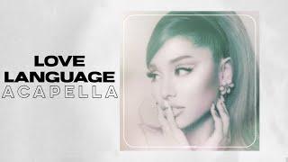 Ariana Grande - 'love language' (Acapella)