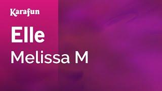 Karaoke Elle   Melissa M *