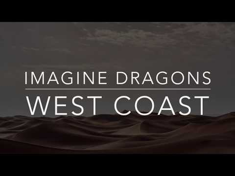 Imagine Dragons - West Coast (Lyrics/Tradução/Legendado)(HQ)