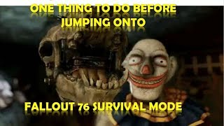 One Thing to do Before Jumping onto Fallout 76 Survival Mode