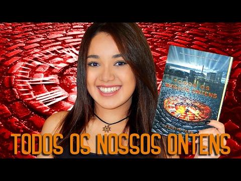 RESENHA | TODOS OS NOSSOS ONTENS, de Christin Terril | Magia Literária