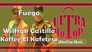Fuego   Wilfran Castillo Y Koffee El Kafetero | LETRA | AUDIO