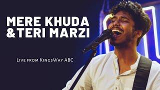Teri Marzi/Mere Khuda   Live From KingsWay ABC   - YouTube